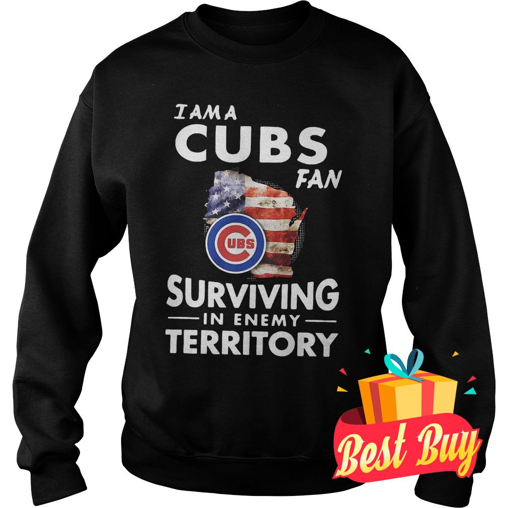 Premium Chicago Cubs I am a Cubs fan surviving in enemy territory shirt Sweatshirt Unisex