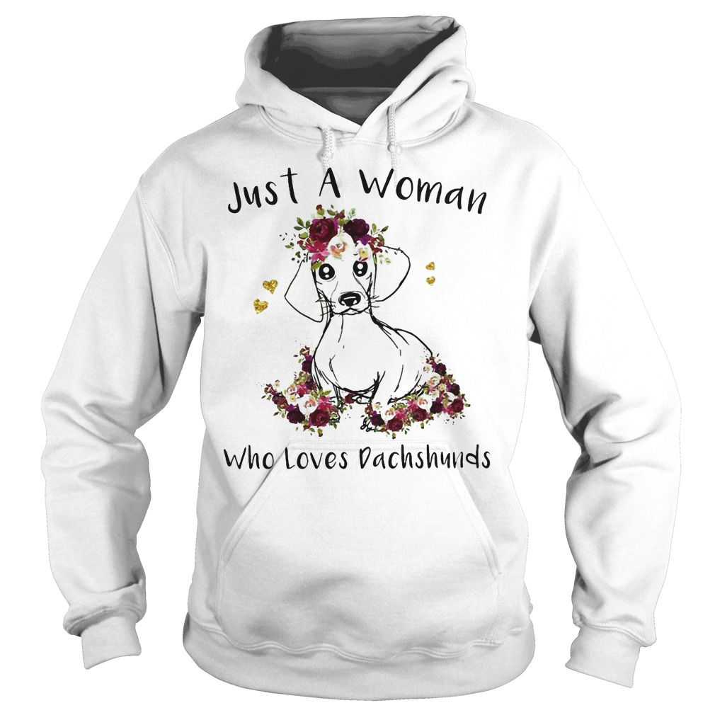 Top Just A Woman Who Loves Dachshunds Shirt Hoodie