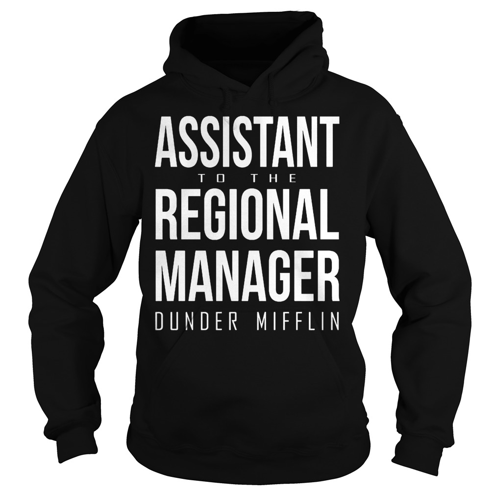 Assistant to the regional manager dunder mifflin Shirt Hoodie