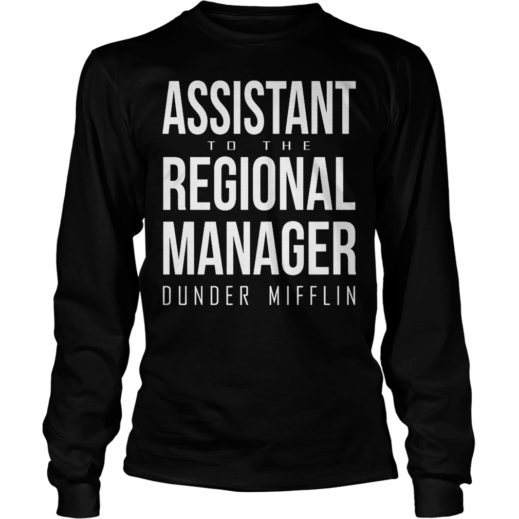 Assistant to the regional manager dunder mifflin Shirt Longsleeve Tee Unisex