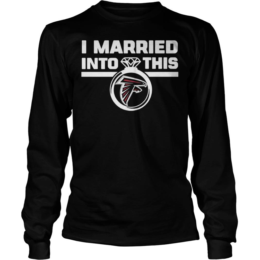 Atlanta Falcons i married into this shirt Longsleeve Tee Unisex