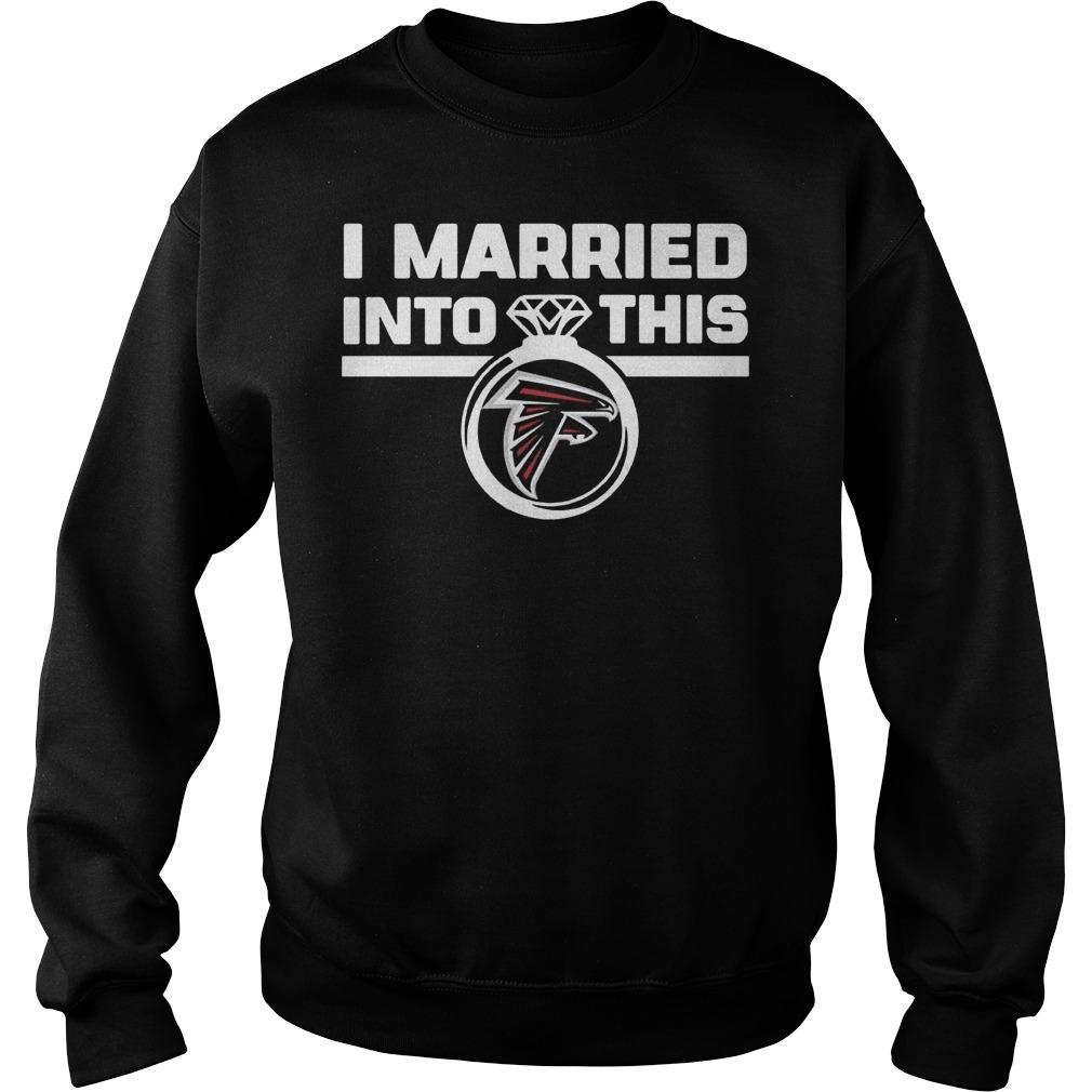 Atlanta Falcons i married into this shirt Sweatshirt Unisex