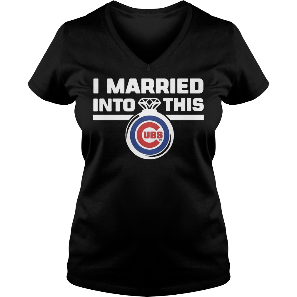 Chicago Cubs i married into this shirt Ladies V-Neck