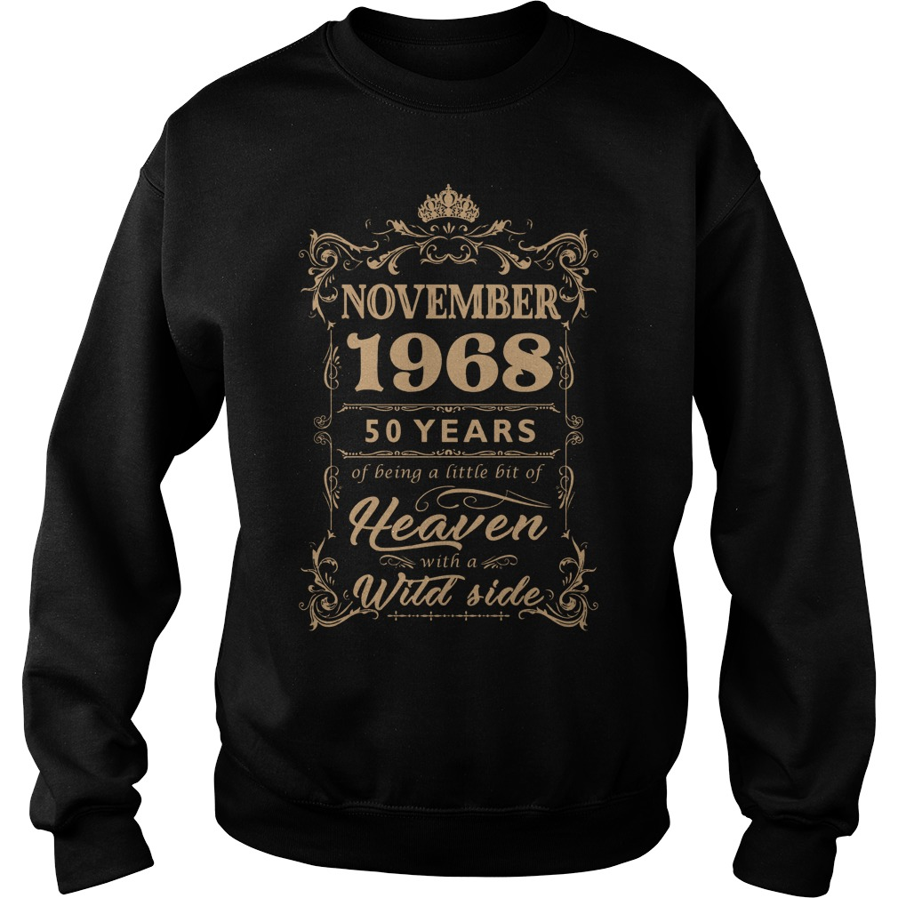 November 1968 50 years of being a little bit of heaven with a wild side shirt Sweatshirt Unisex