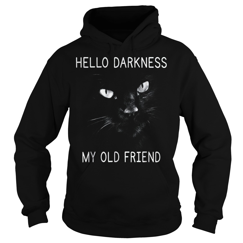 Official Hello darkness black cat my old friend T-Shirt Hoodie