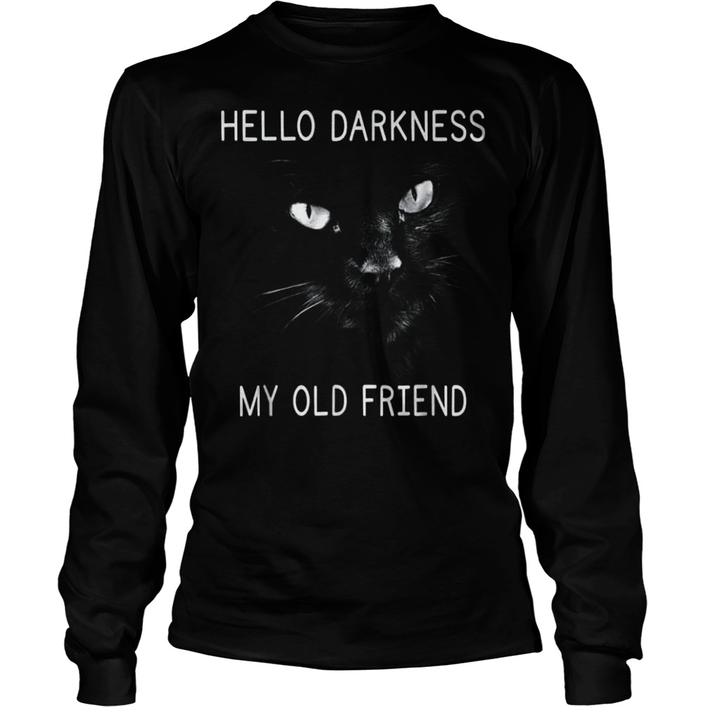 Official Hello darkness black cat my old friend T-Shirt Longsleeve Tee Unisex