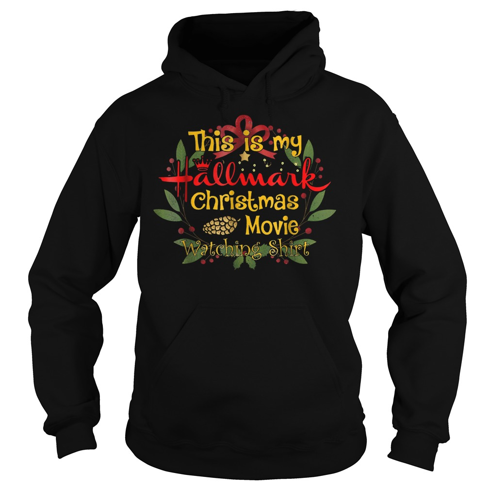 Official This is my Hallmark Christmas movies watching shirt T-Shirt Hoodie