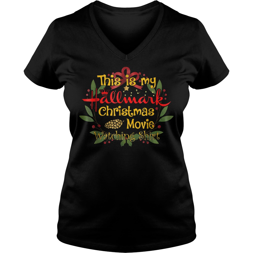 Official This is my Hallmark Christmas movies watching shirt T-Shirt Ladies V-Neck