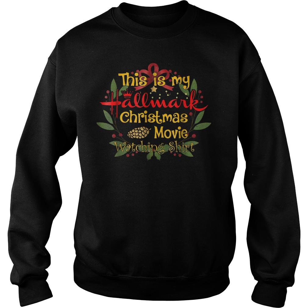 Official This is my Hallmark Christmas movies watching shirt T-Shirt Sweatshirt Unisex