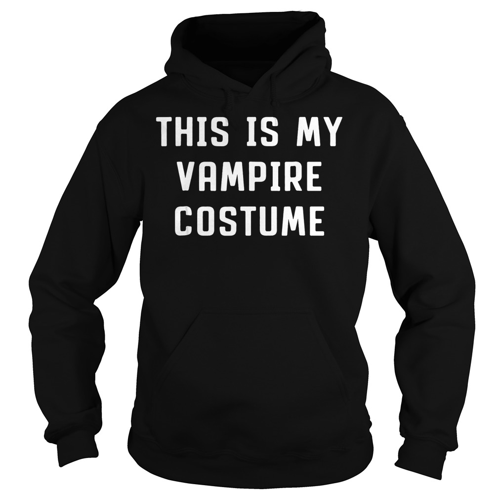 Official This is my vampire costume halloween T-Shirt Hoodie