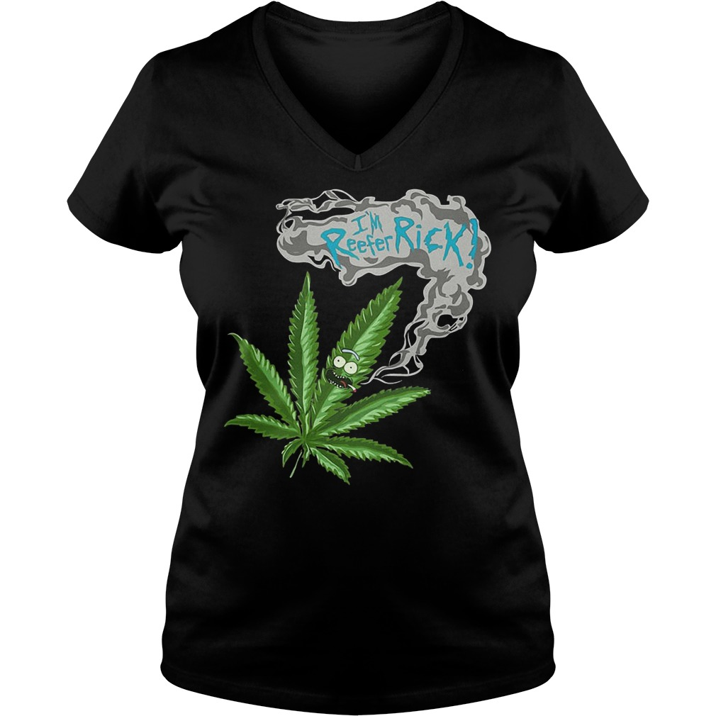 Rick and Morty Marijuana Weed I'm reefer rick Shirt Ladies V-Neck
