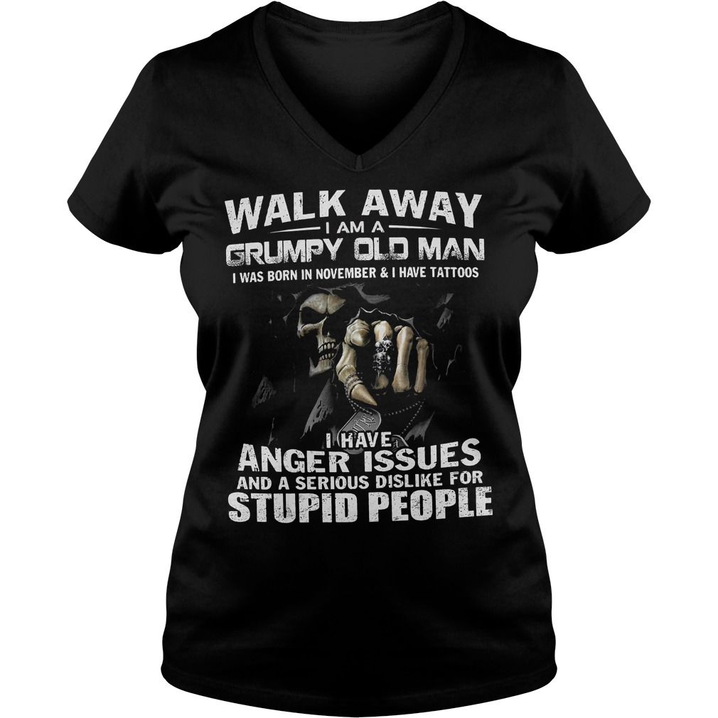 Walk away I am a grumpy old man I was born in november & I have tattoos Shirt Ladies V-Neck