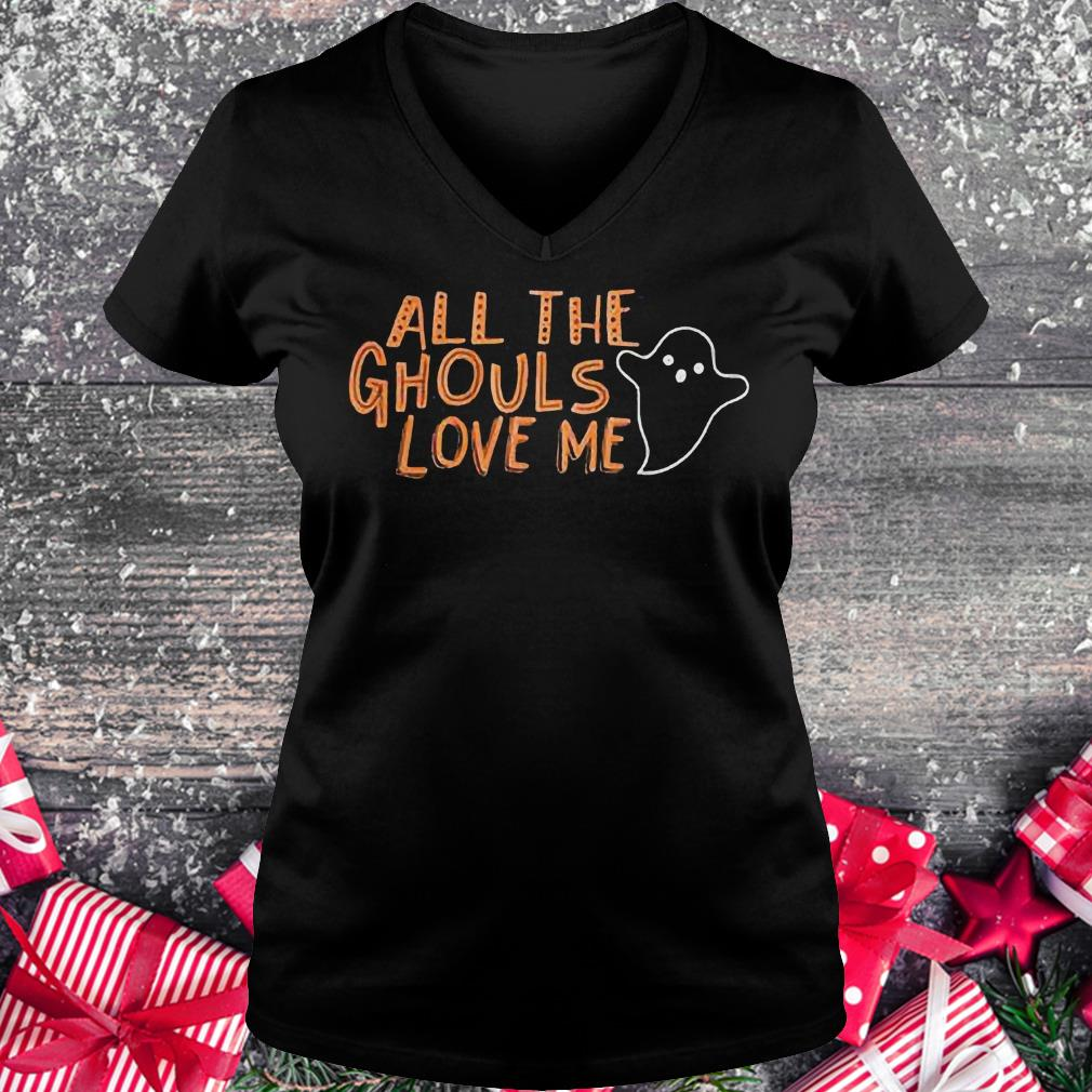All the ghouls love me funny halloween Shirt Ladies V-Neck