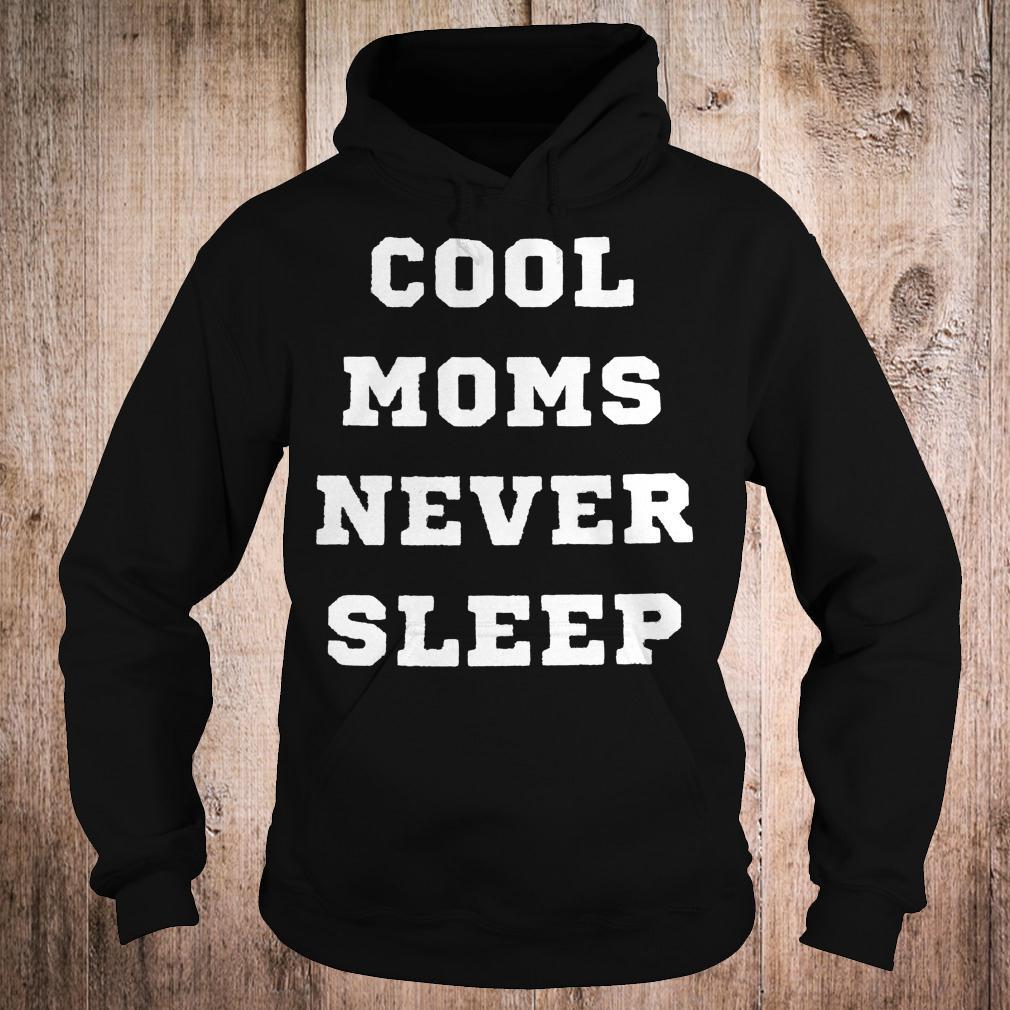Best Price Cool moms never sleep shirt Hoodie