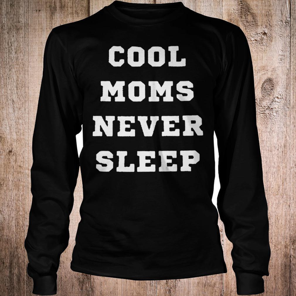 Best Price Cool moms never sleep shirt Longsleeve Tee Unisex
