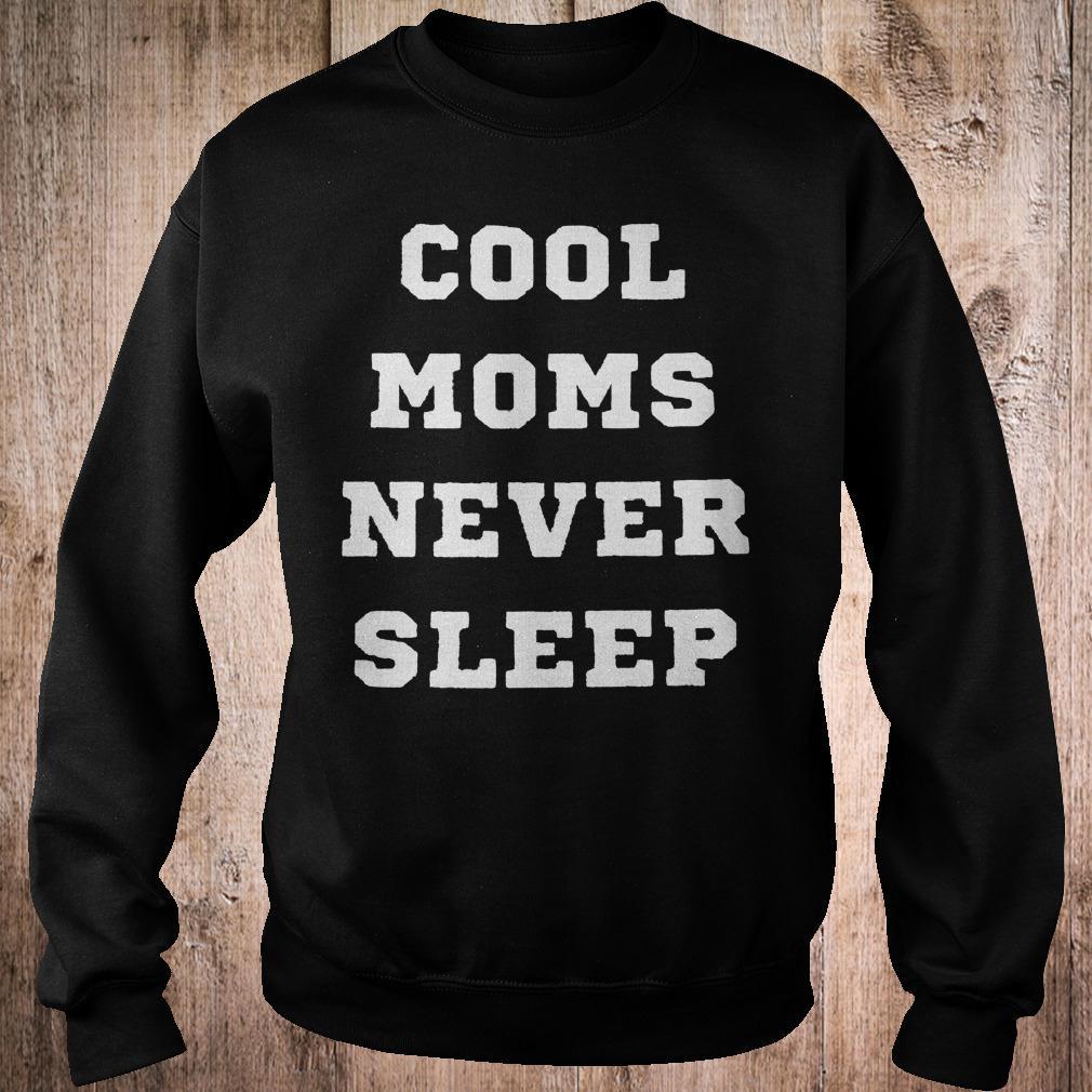 Best Price Cool moms never sleep shirt Sweatshirt Unisex