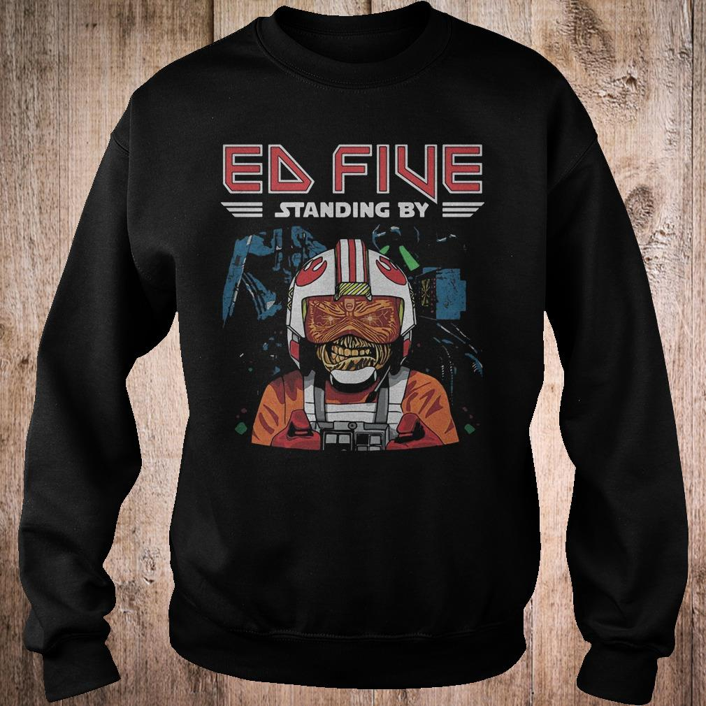 Best Price Ed five standing by shirt Sweatshirt Unisex