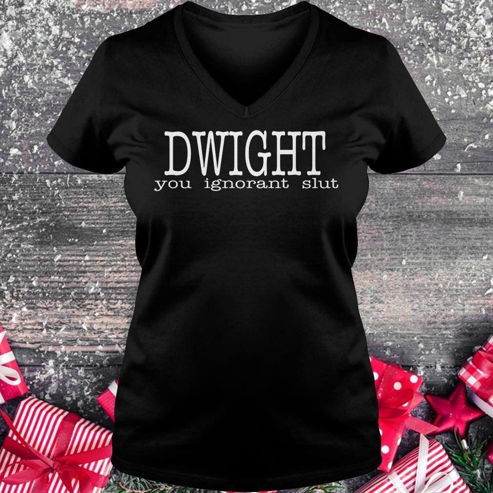 Dwight you ignorant slut Shirt Ladies V-Neck