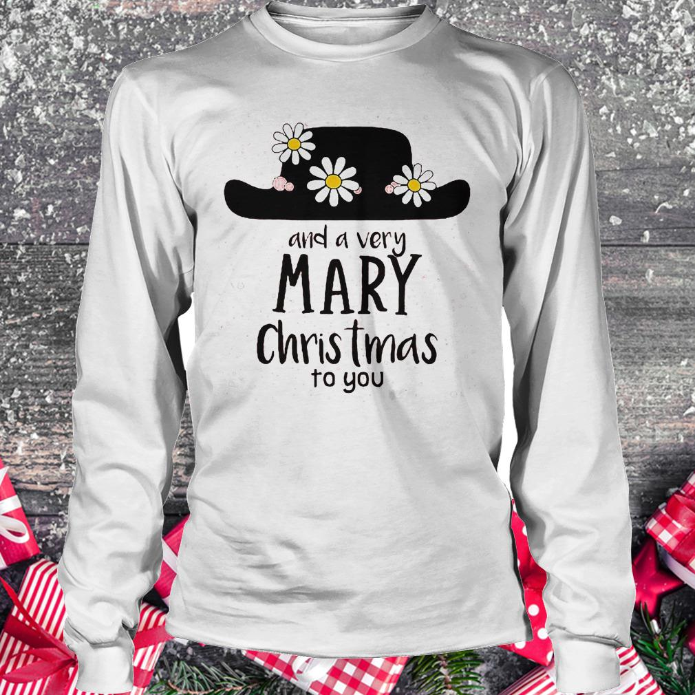 Mary Poppins and a very mary Christmas to you shirt Longsleeve Tee Unisex