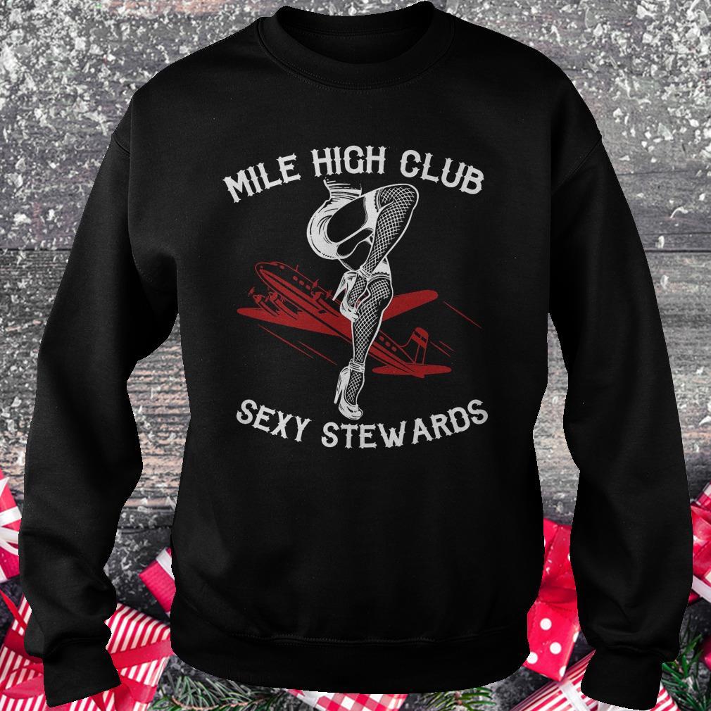 Mile high club sexy stewards Shirt Sweatshirt Unisex