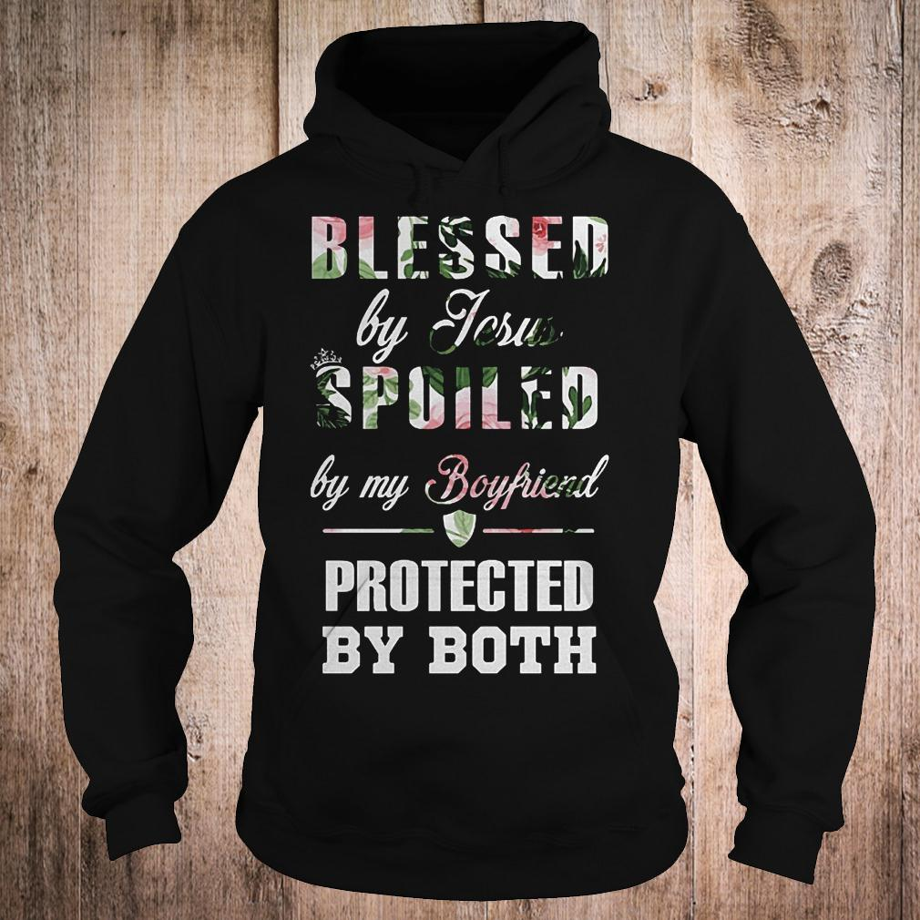 Official Blessed by Jesus spoiled by my boyfriend protected by both T-Shirt Hoodie