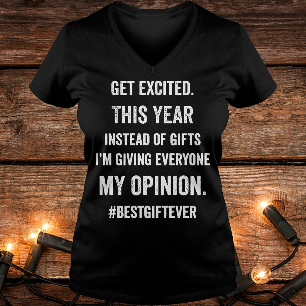 Official Get excited this year instead of gifts im giving everyone my opinion T-Shirt Ladies V-Neck