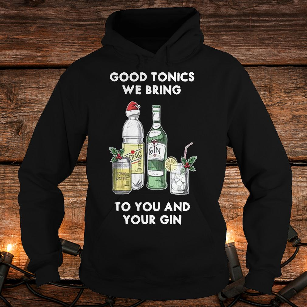 Official Good tonics we bring to you and your Gin Christmas T-Shirt Hoodie