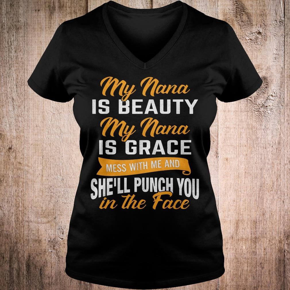 Official My nana is beauty my nana is grace mess with me and she'll punch you in the face shirt Ladies V-Neck