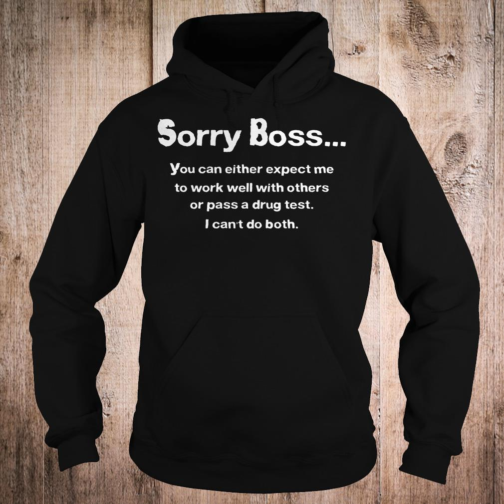 Official Sorry boss you can either expect me to work well with others shirt Hoodie