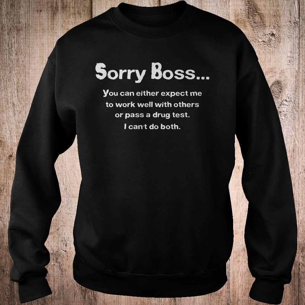 Official Sorry boss you can either expect me to work well with others shirt Sweatshirt Unisex