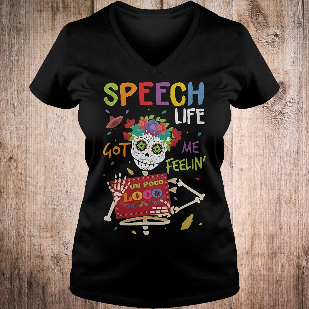 Official Speech life got me feelin un poco loco shirt Ladies V-Neck