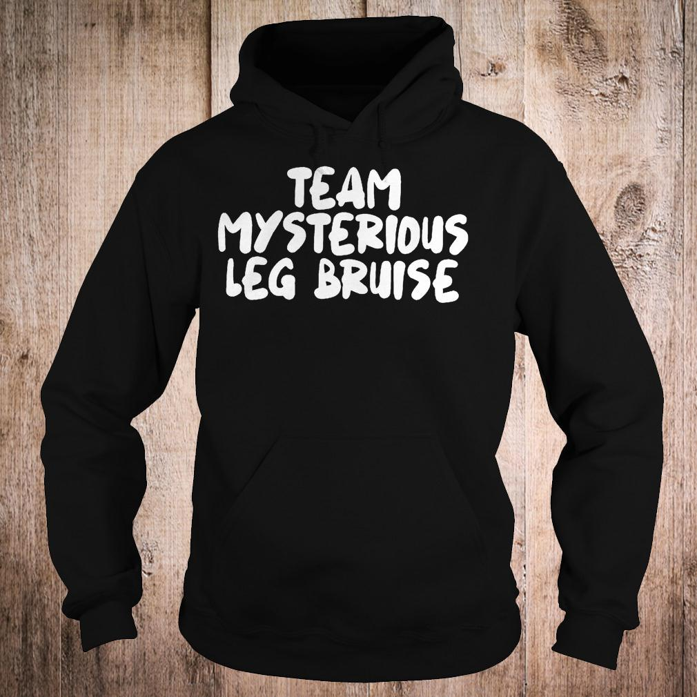 Official Team mysterious leg bruise T-Shirt Hoodie