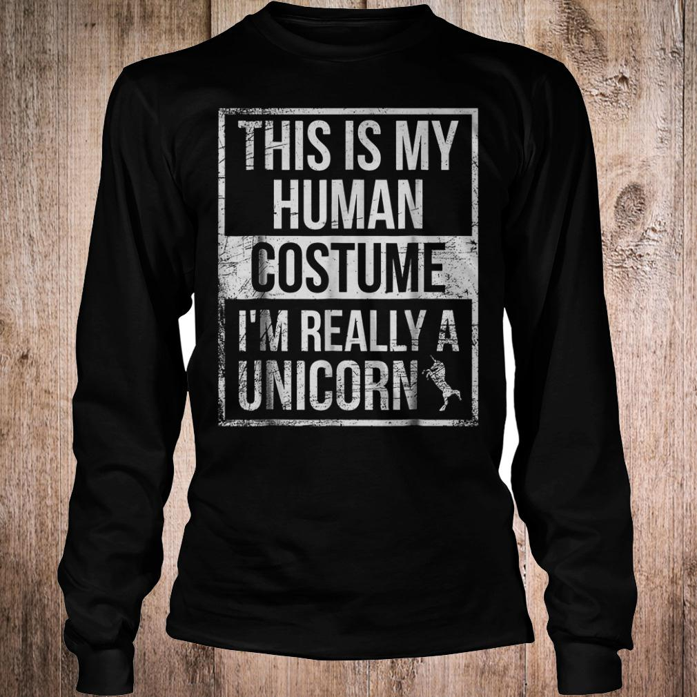 Official This is my human costume i'm really a unicorn T-Shirt Longsleeve Tee Unisex