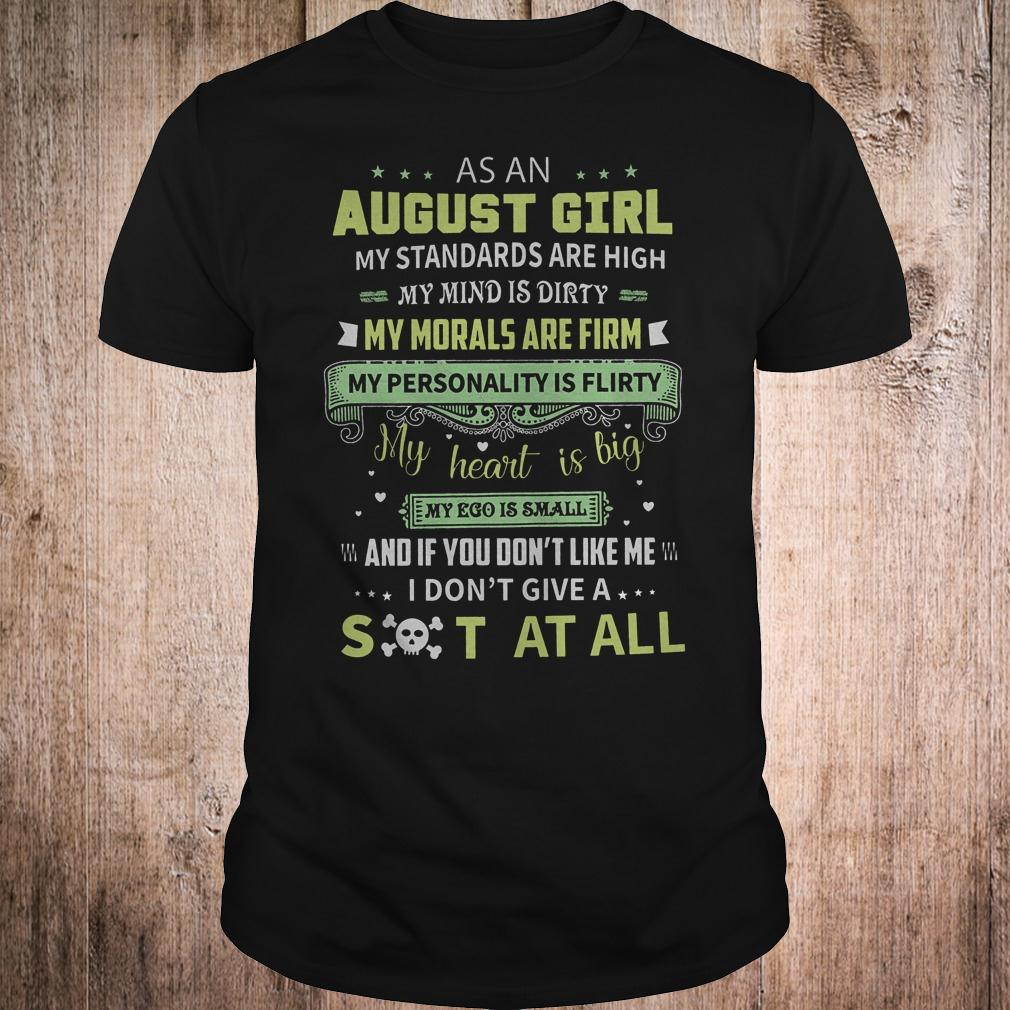 Original As A August Girl My Standards Are High My Mind Is Dirty Shirt