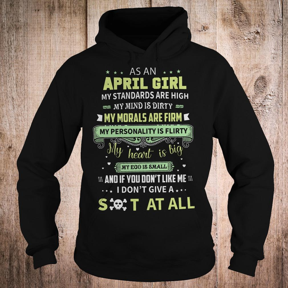 Premium As a april girl my standards are high my mind is dirty shirt Hoodie