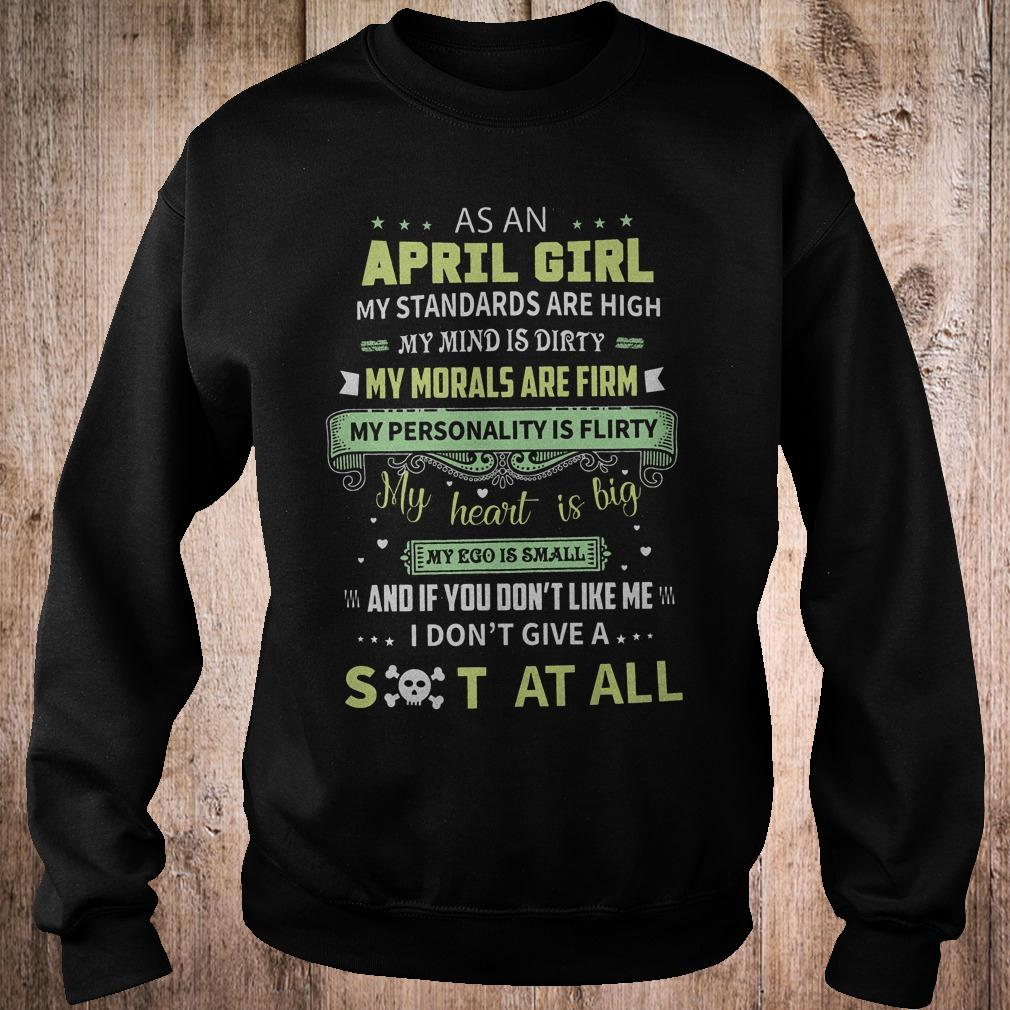 Premium As a april girl my standards are high my mind is dirty shirt Sweatshirt Unisex