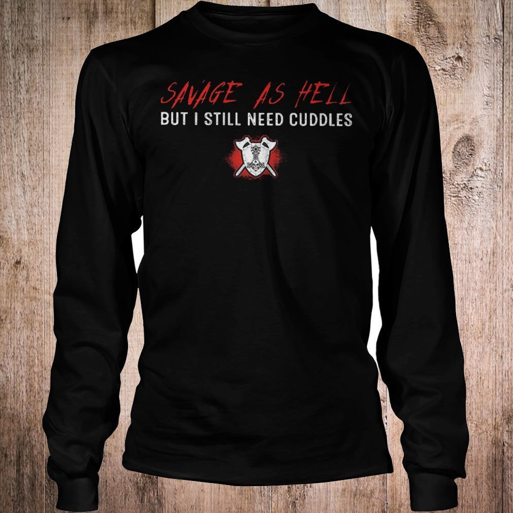 Premium Savage as hell but i still need cuddles shirt Longsleeve Tee Unisex
