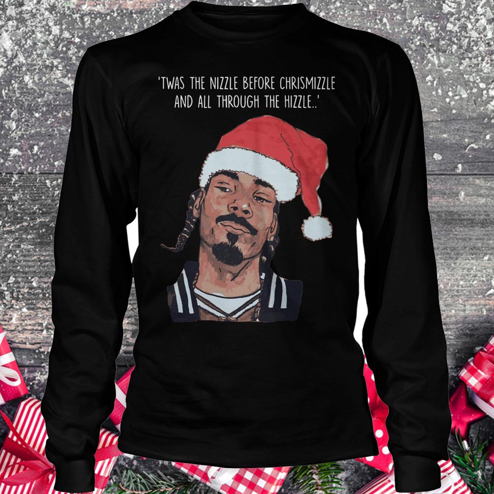 Premium Snoop Dogg Twas The Nizzle Before Christmizzle And All Through The Hizzle t-shirt Longsleeve Tee Unisex