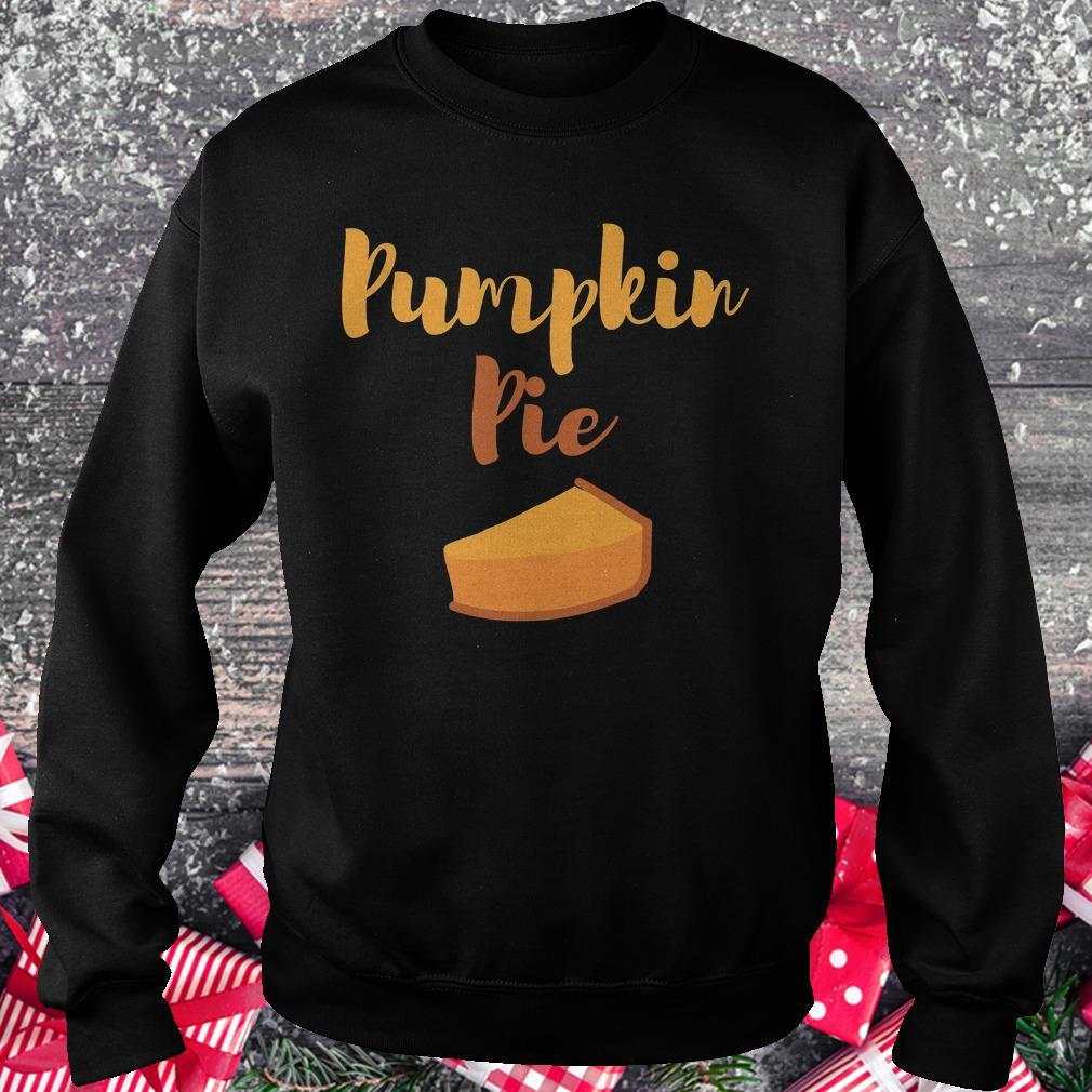 Pumpkin pie Shirt Sweatshirt Unisex