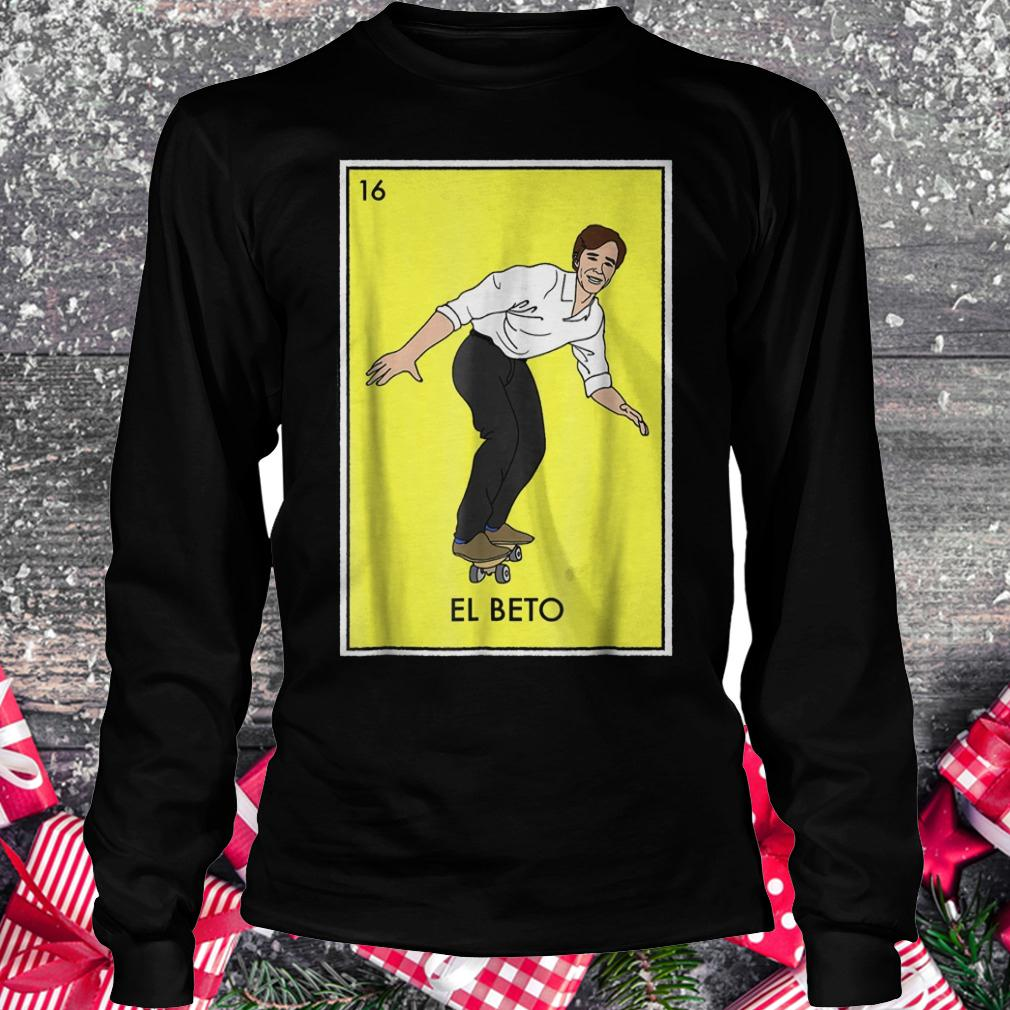 Vote for Beto Loteria card ORourke for Texas senate shirt Longsleeve Tee Unisex