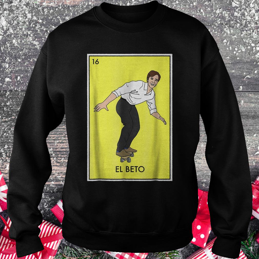 Vote for Beto Loteria card ORourke for Texas senate shirt Sweatshirt Unisex