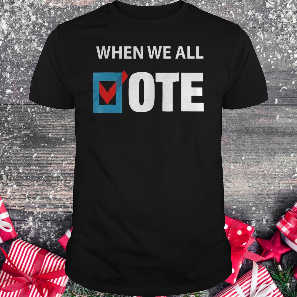 When We All Vote Check Square Version Shirt