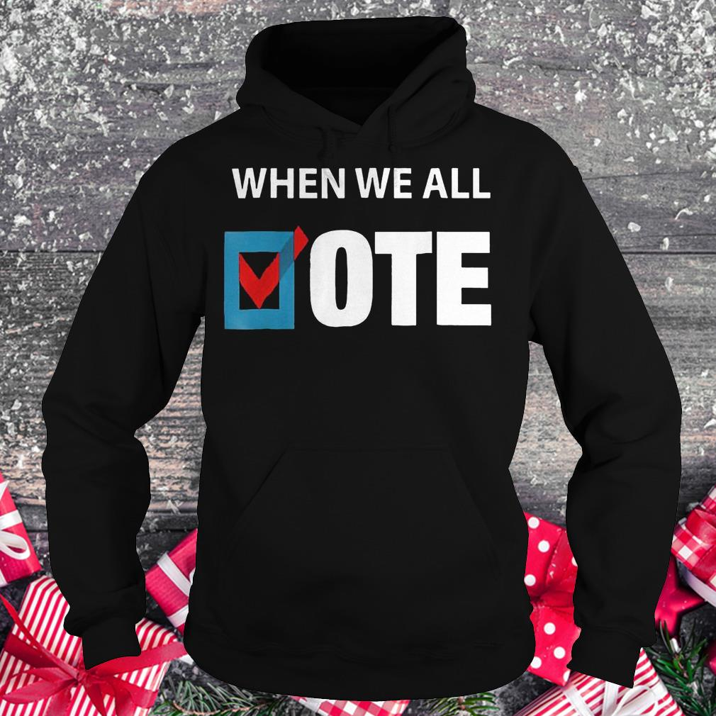 When We All Vote Check Square Version Shirt Hoodie