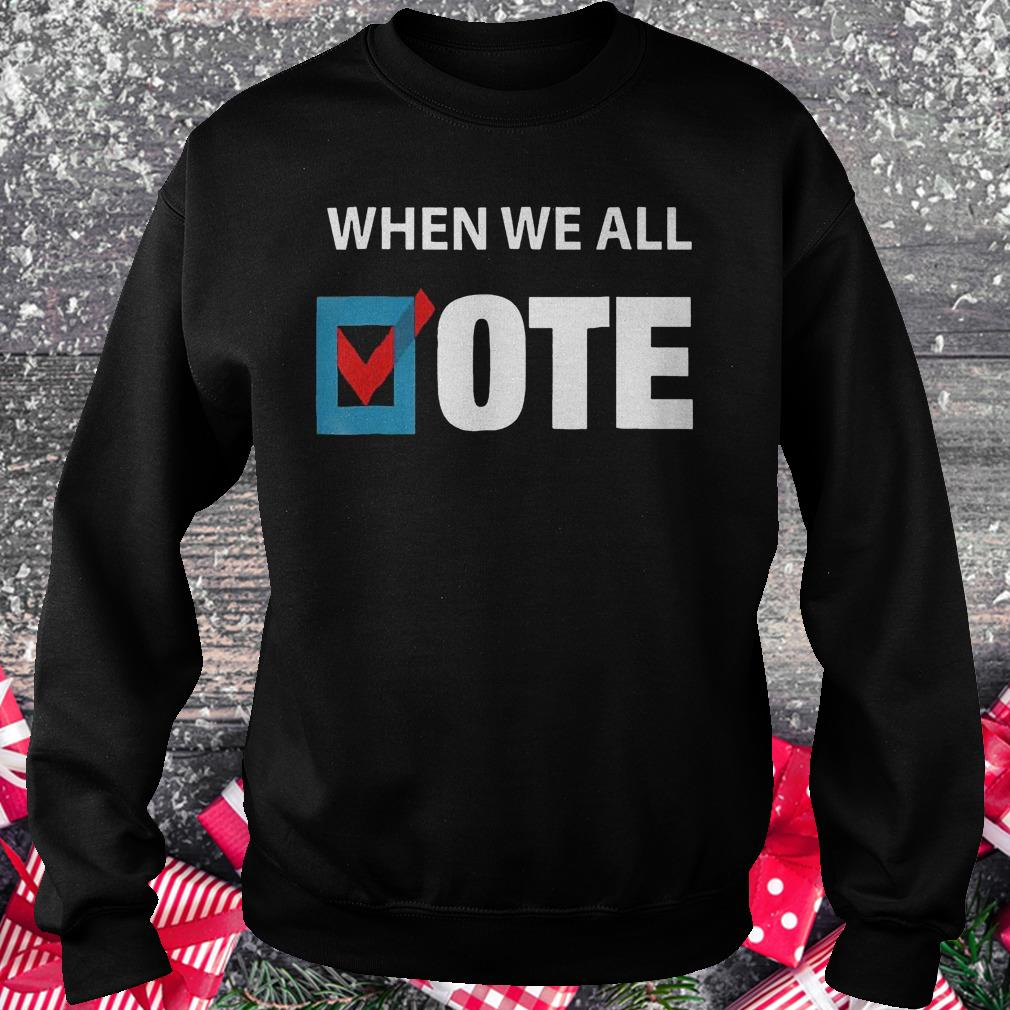 When We All Vote Check Square Version Shirt Sweatshirt Unisex