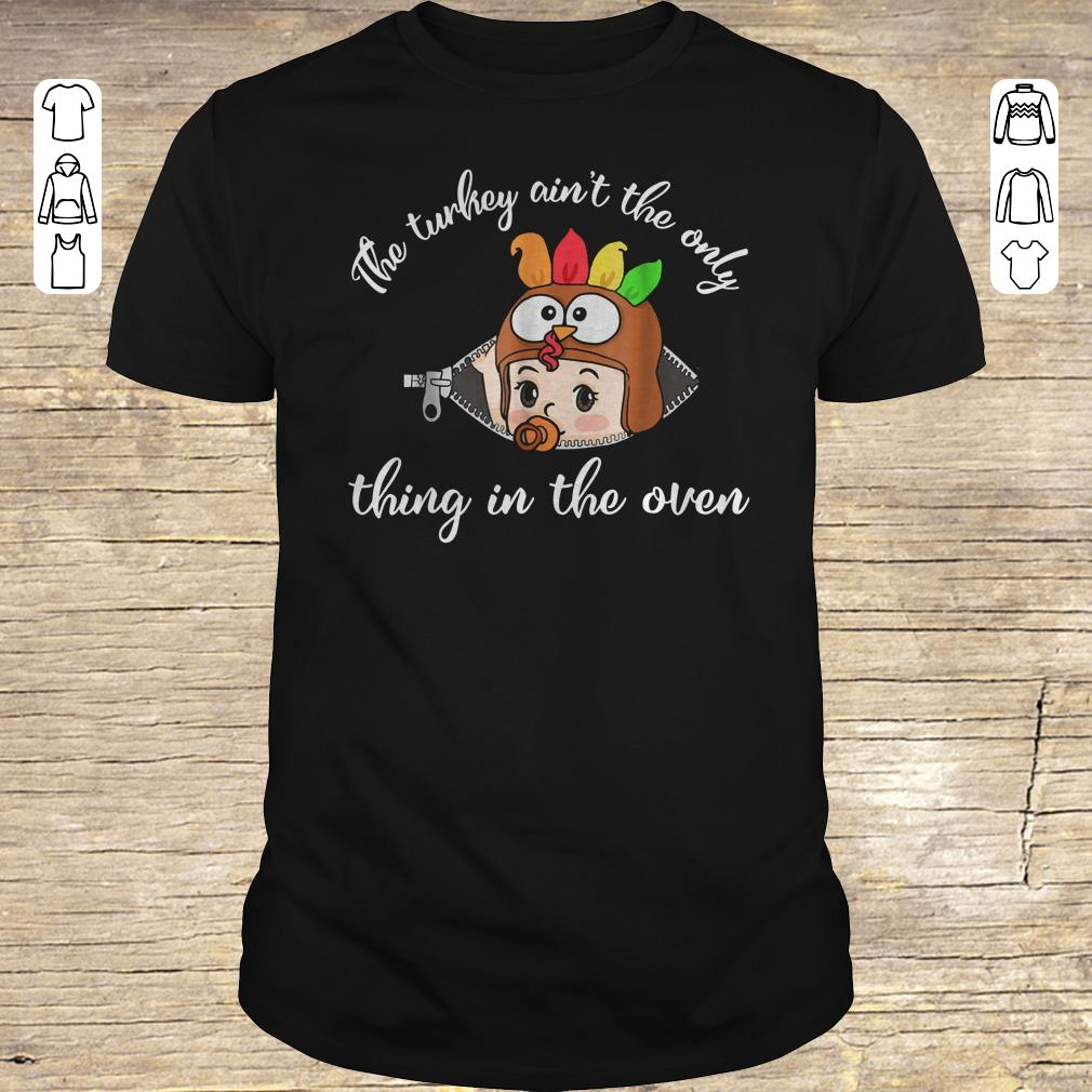 Awesome Thanksgiving The turkey ain't the only thing in the oven shirt Classic Guys / Unisex Tee