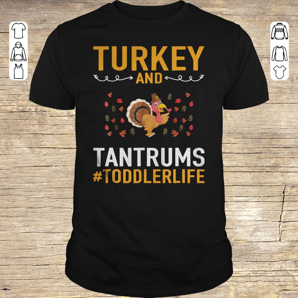 Awesome Turkey And Tantrums Toddler Life shirt sweater Classic Guys / Unisex Tee