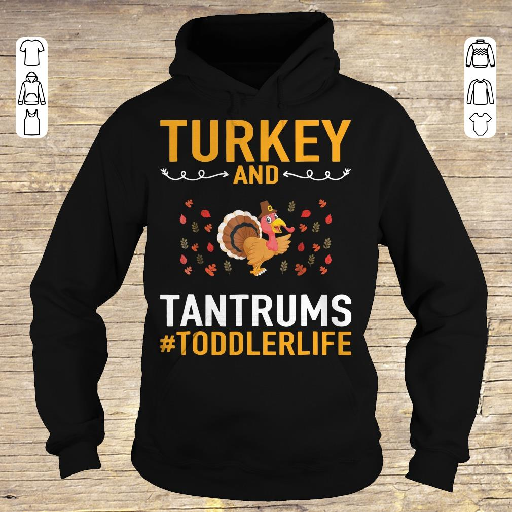 Awesome Turkey And Tantrums Toddler Life shirt sweater Hoodie
