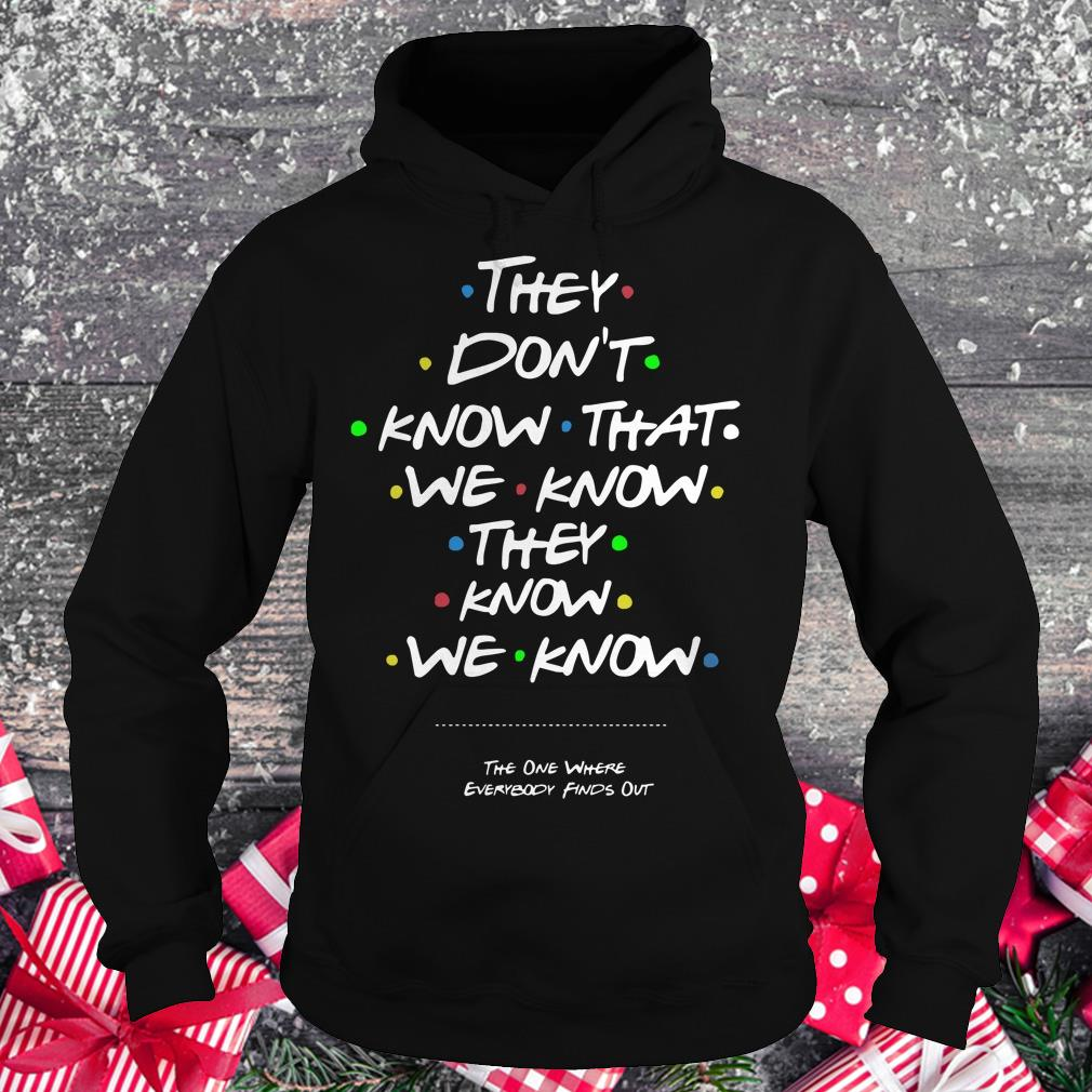 Best Price They don't know that shirt Hoodie
