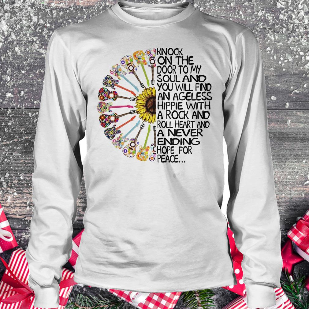Best price Hippie Soul Rock Guitar Knock on the door to my soul and you will find an ageless hippie shirt Longsleeve Tee Unisex