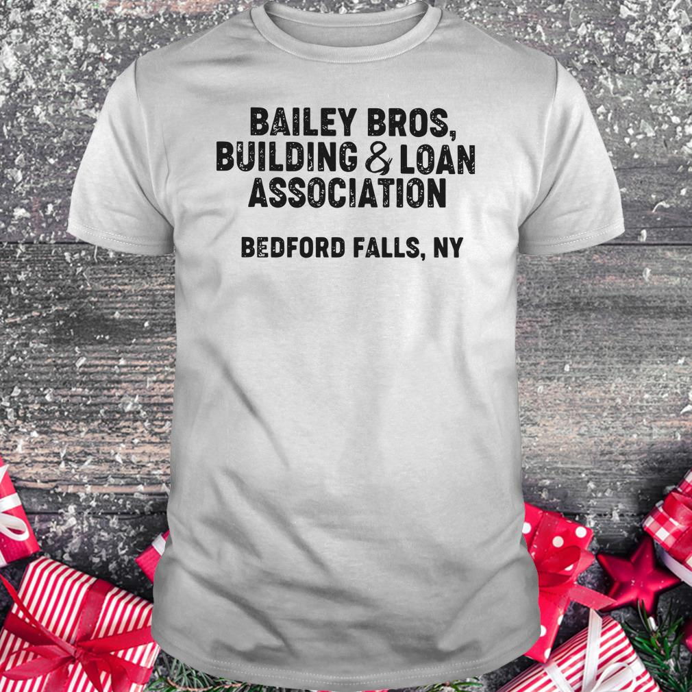 Funny Bailey Bros building Loan Association bedford falls Ny shirt Classic Guys / Unisex Tee